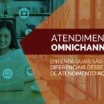 Por que mudar o seu atendimento para Omnichannel?