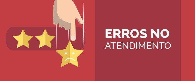 Erros no atendimento que sua empresa deve evitar