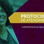 A importância de registrar e integrar os protocolos dos atendimentos