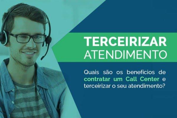 Quais são os benefícios contratar um Call Center e terceirizar o seu atendimento ao cliente