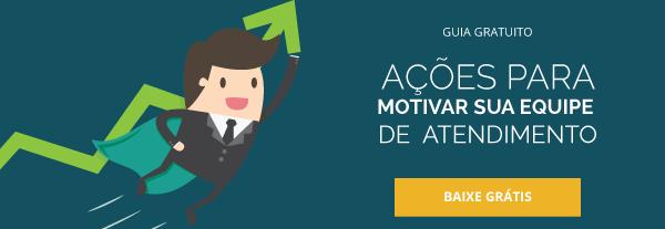Ações para motivar sua equipe de atendimento