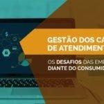 Gestão dos Canais de Atendimento – Os desafios das empresas diante do consumidor