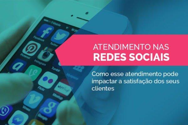 Como o atendimento via mídias sociais pode impactar a satisfação dos seus clientes
