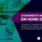 Atendimento ao cliente noturno em home office – Conheça suas vantagens