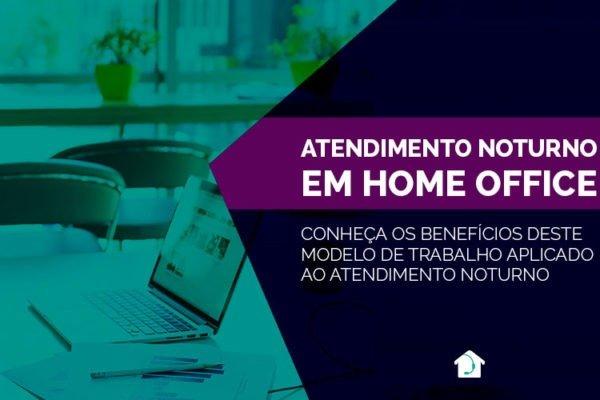 Atendimento ao cliente noturno em home office - Conheça suas vantagens