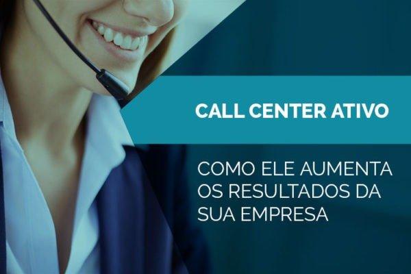 Como o call center ativo pode aumentar a conversão e os resultados da sua empresa