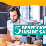 5 Benefícios do Inside Sales