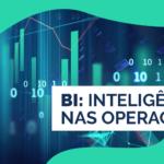 BI: Inteligência nas operações