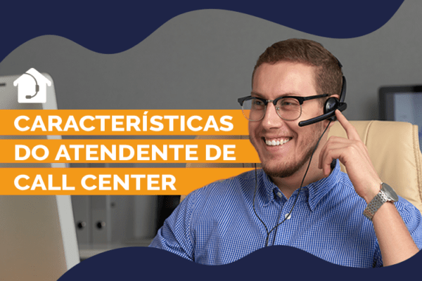 aracterísticas-do-atendente-de-Call-Center