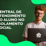 Central de atendimento ao aluno no isolamento social