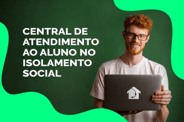 Central-de-atendimento-ao-aluno-no-isolamento-social