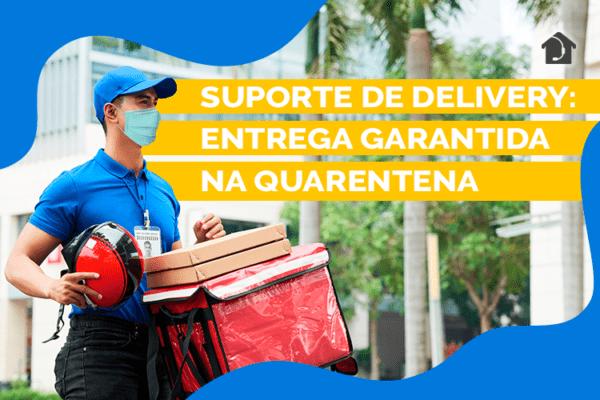 suporte-delivery-entrega-garantida-na-quarentena