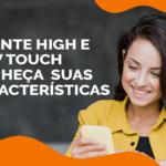 Clientes high e low touch: conheça suas características
