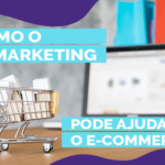 Como o remarketing pode ajudar o e-commerce