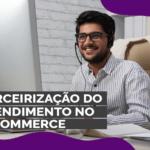 Terceirização do atendimento no e-commerce