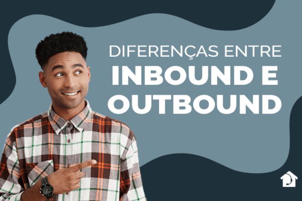 diferença-entre-inbound-e-outbound