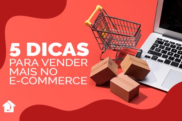 5-dicas-para-vender-mais-no-E-commerce