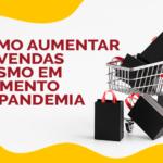 Black Friday: Como aumentar as vendas mesmo em momento de pandemia