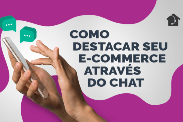 Como-destacar-seu-e-commerce-através-do-Chat