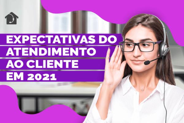 Expectativas-do-atendimento-ao-cliente-em-2021