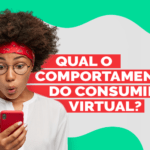 Qual o comportamento do consumidor virtual